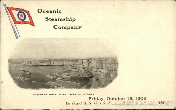 Oceanic Steamship Company, Circular Quay, Port Jackson, Sydney, Friday, October 13, 1905