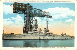 U.S.S. Wyoming, League Island Navy Yard and the Great 350-Ton Crane