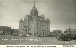 Polk Co. Court House, Greetings from Bolivar, Mo. in the Foothills of the Ozarks