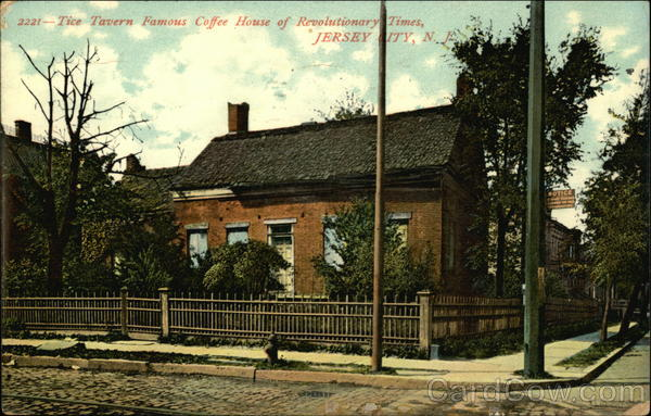 Tice Tavern - Famous Coffee House of Revolutionary Times Jersey City New Jersey