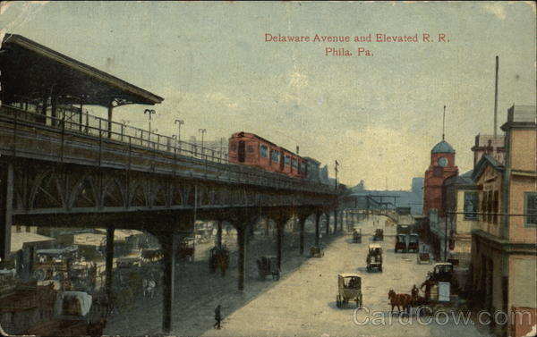 Delaware Avenue and Elevated RR Philadelphia Pennsylvania