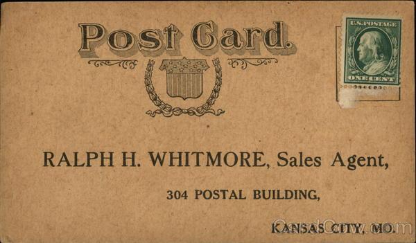 Ralph H. Whitmore, Sales Agent, 304 Postal Building, Kansas City, Mo