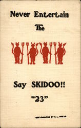 Never Entertain the Devil, Say Skidoo!! 23