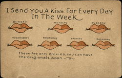 I Send You a Kiss for Every Day in the Week, These are Only Proxies, You Can Have the Original Soon