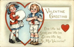 Valentine Greeting - One little lad, Sends one little line, To one little lass, Be My Valentine?