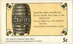 Dr. Swett's Original Root Beer at all Fountains or Carbonated in Bottles, 5 cents