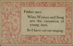 Father Says: Wine, Women and Song are the Ruination of Young Men. So I Have Cut Out Singing