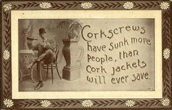 Corkscrews Have Sunk More People Than Cork Jackets Will Ever Save