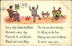 Every Body Skates but Mother She Mends Every Day Pants for Pa and Brother
