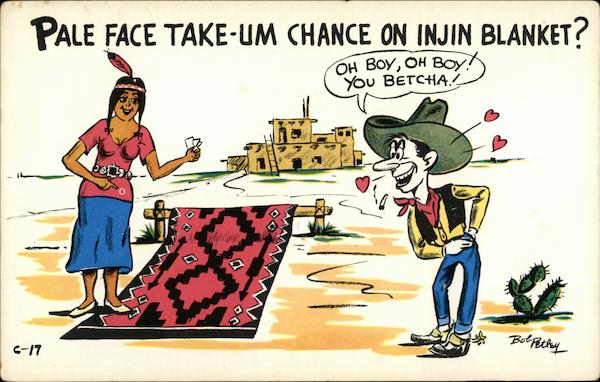 Pale Face Take-um Chance on Injun Blanket? Comic, Funny