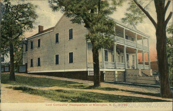 Lord Cornwallis' Headquarters in 1780 Wilmington North Carolina
