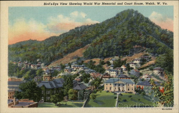 Bird's Eye View showing World War Memorial and Court House Welch West Virginia