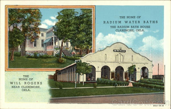 The Home of Will Rogers and Radium Bath House Claremore Oklahoma