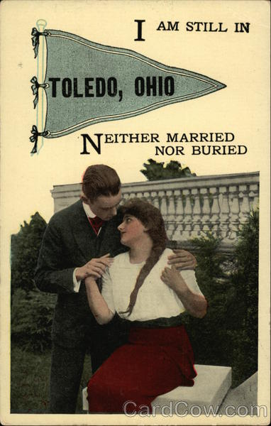I am Still in Toledo, Ohio Neither Married Nor Buried