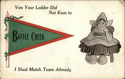 Ven Your Ledder Did Not Kum to Battle Creek I Shed Mutch Tears Already