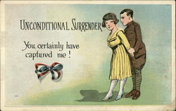 Unconditional Surrender You Certainly Have Captured Me!