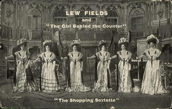 "Lew Fields and ""The Girl Behind the Counter"" ""The Shopping Sextette"""