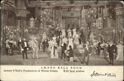 Grand Ball Room James O'Neil's Production of Monte Cristo. With Best Wishes.