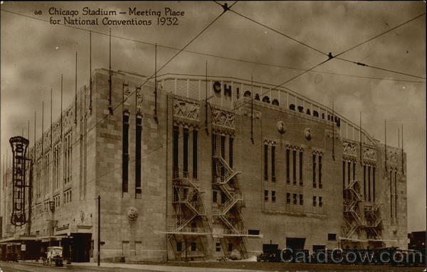 68 Chicago Stadium - Meeting Place for National Conventions 1932 Illinois
