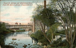 Court Street Bridge and Blackstone River, from Old Bernon Bridge