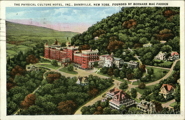 The Physical Culture Hotel founded By Bernarr MacFadden Dansville New York