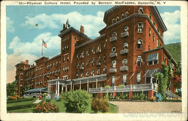 Physical Culture Hotel, Founded by Bernarr MacFadden Dansville New York