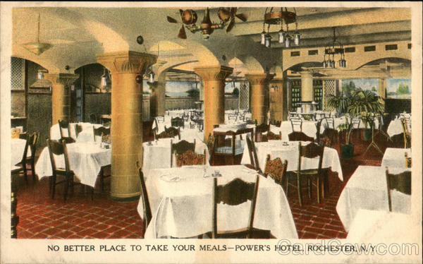 No Better Place To Take Your Meals - Power's Hotel Rochester New York