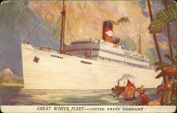 Great White Fleet -- United Fruit Company - Ship with Antigua Written on it