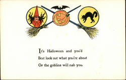 It's Halloween and You'd Best Look Out What You're About or the Goblins Will Nab You