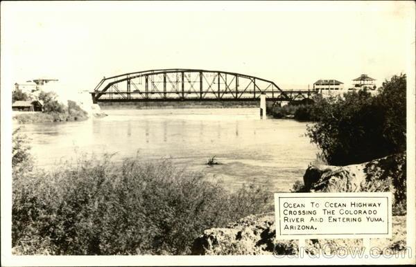 Ocean City Hotels >> Ocean to Ocean Highway Crossing the Colorado River Yuma, AZ Postcard