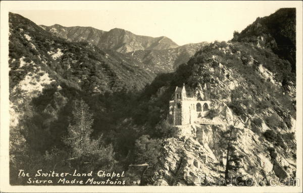 The Switzer-Land Chapel, Sierra Madre Mountains California
