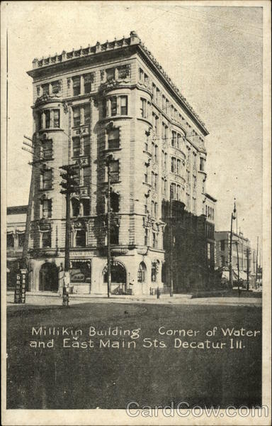 Millikin Building, Corner of Water and East Main Streets Decatur Illinois