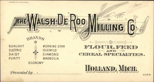 Advertisement - Walsh-De-Roo Milling Co. Factory Holland Michigan