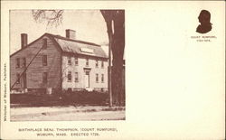 Birthplace Benj. Thompson (Count Rumford)