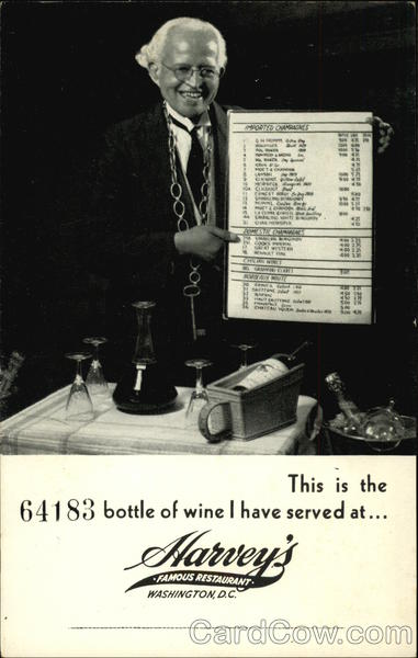 This is the 64183 Bottle of Wine I have Served at ... Harvey's Famous Restaurant Washington District of Columbia