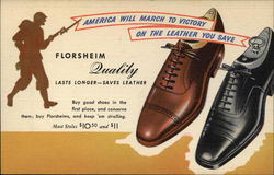 Florsheim Quality Lasts Longer Saves Leather, America Will March to Victory on the Leather You Save