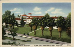 Main Sanitarium Building - Loma Linda Sanitarium and Hospital