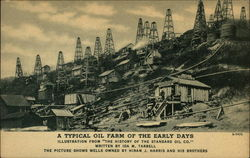 A typical Oil Farm of the Early Days - Hiram J. Harris