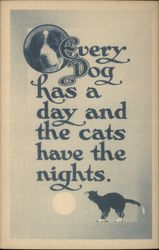 Every Dog has a day and the cats have nights
