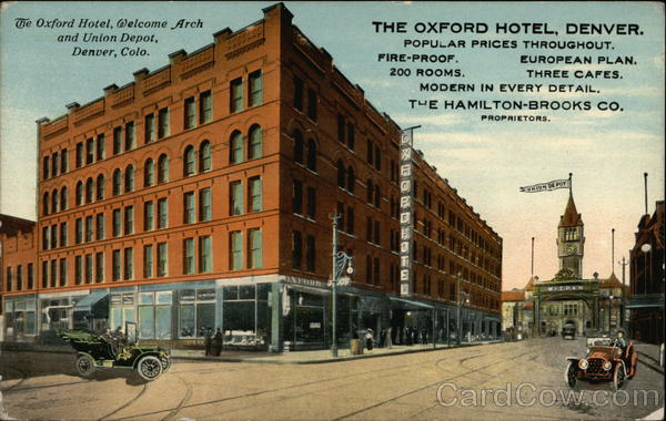 The Oxford Hotel welcome arch and union depot Denver Colorado