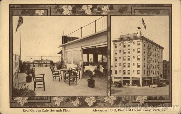 Roof Garden Cafe at the Alexander Hotel, First and Locust Long Beach California