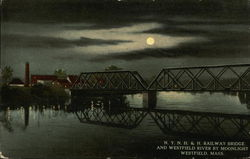 N.Y.N.H. & H. Railway Bridge and Westfield River by Moonlight