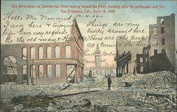 The Devastation on Commercial Street Looking Toward the Ferry Building