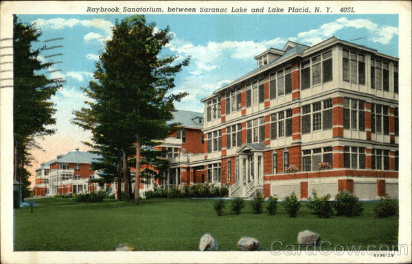 Raybrook Sanatorium, between Saranac Lake and Lake Placid New York