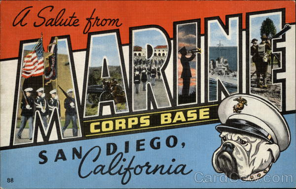 Greetings from Marine Corps Base San Diego California