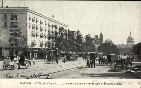 National Hotel and Pennsylvania Avenue looking towards Capitol Washington District of Columbia