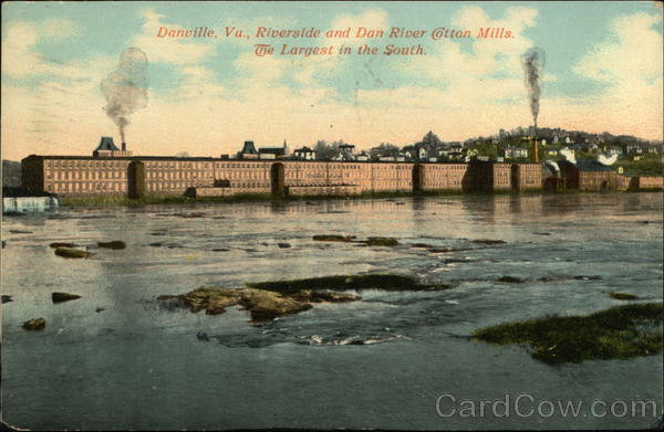 Riverside and Dan River Cotton Mills - The Largest in the South Danville Virginia