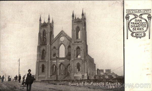 Ruins of St. Francis Church 1906 San Francisco California