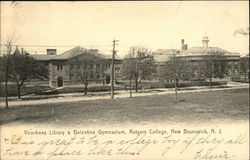 Voorhees Library and Balantine Gymnasium at Rutgers College