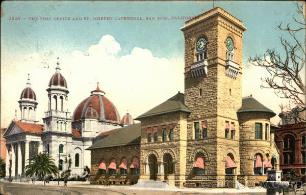 Post Office and St. Joseph's Cathedral San Jose California